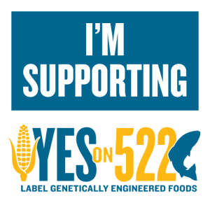 I'm supporting YES on I-522